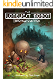 The Loneliest Robot