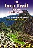 Inca Trail, Cusco & Machu Picchu, 5th: includes Santa Teresa Trek, Choquequirao Trek, Vilcabamba Trail, Vilcabamba to Choquequirao, Choquequirao to ... & Lima City Guide (Trailblazer Travel Guides)