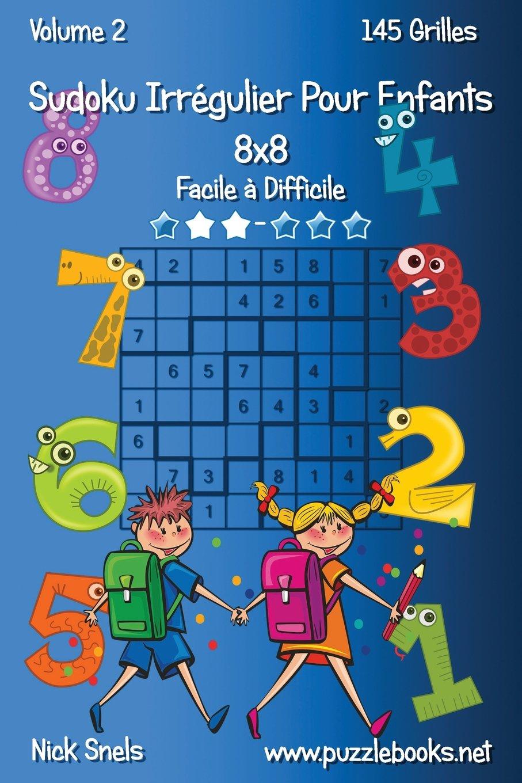 Download Sudoku Irrégulier Pour Enfants 8x8 - Facile à Difficile - Volume 2 - 145 Grilles (French Edition) ebook