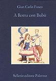 A Roma con Bubù (La memoria)