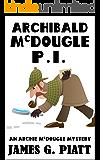 Archibald McDougle: PI: An Archie McDougle Mystery
