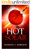 Hot Solar - A Dark and Gritty Sci-Fi Action Thriller (Cold Solar, Dystopia, Action, Thriller Book 2)