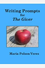Writing Prompts for The Giver Kindle Edition