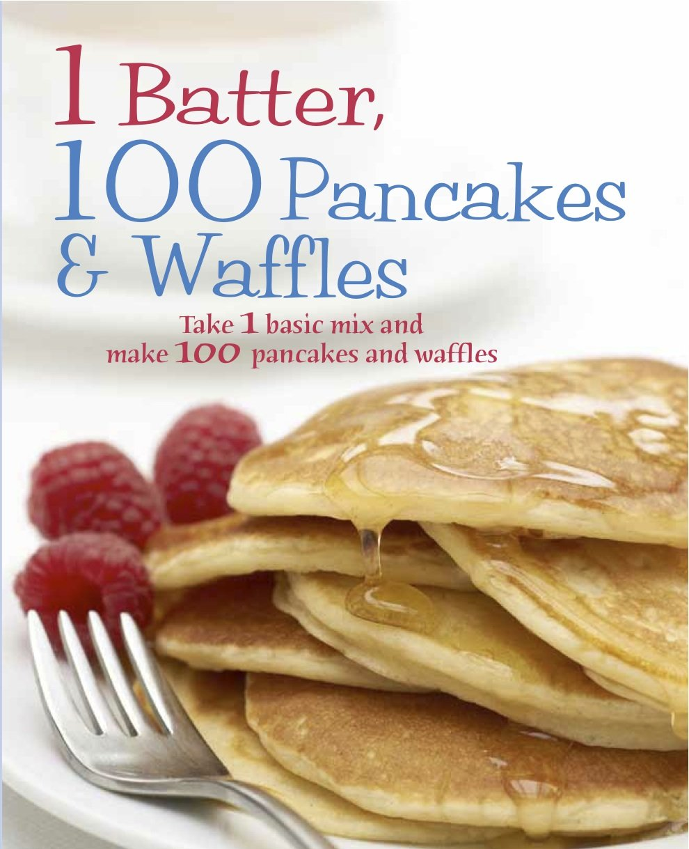 Download 1 Batter = 100 Pancakes and Waffles (Love Food) ebook