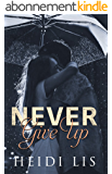 Never Give Up (English Edition)