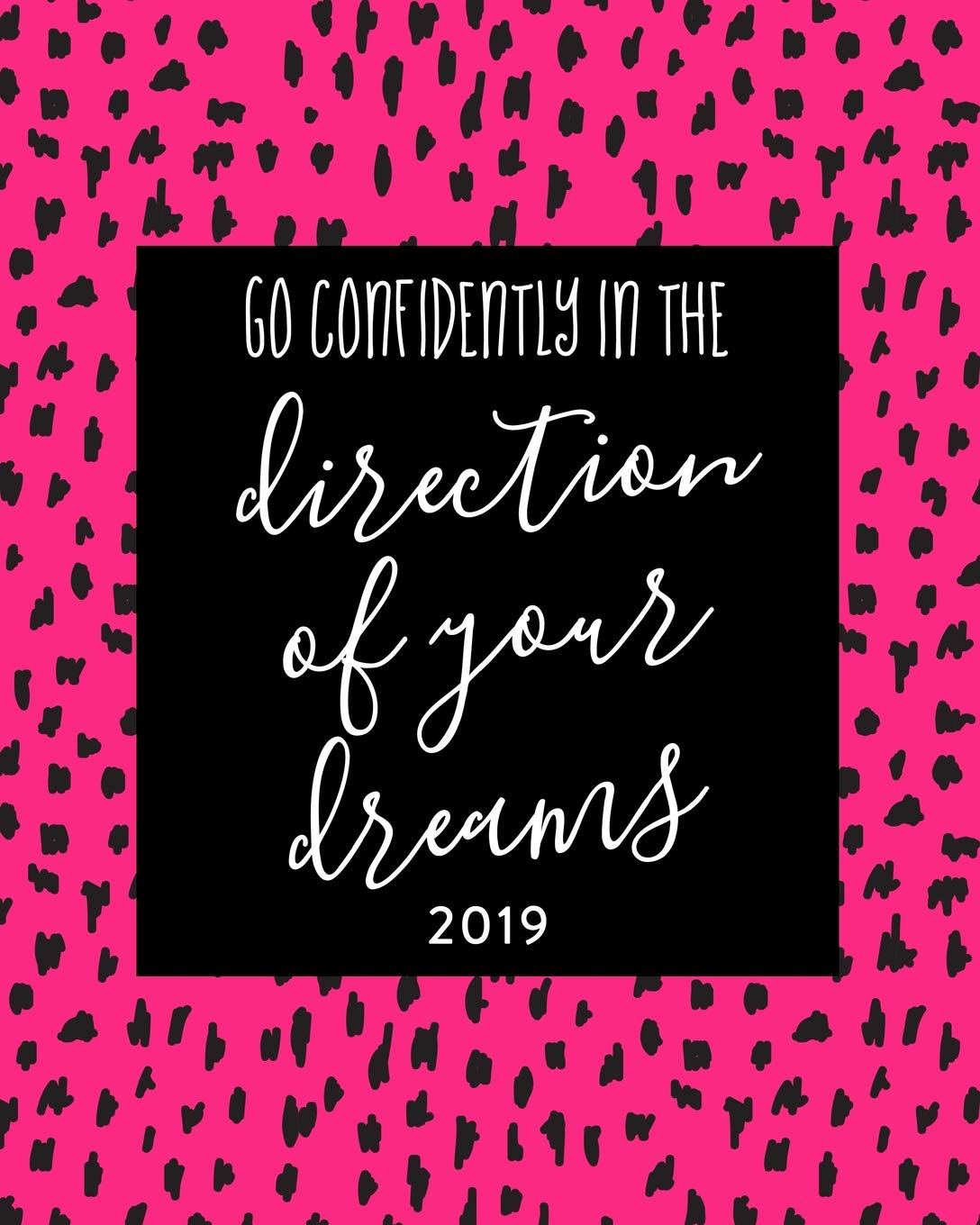 Go Confidently In the Direction of Your Dreams: 2019 Agenda ...