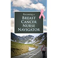 Becoming A Breast Cancer Nurse Navigator