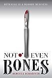 Not Even Bones (Market of Monsters Book 1)