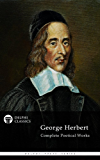 Delphi Complete Poetical Works of George Herbert (Illustrated) (Delphi Poets Series Book 51) (English Edition)