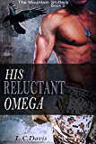 His Reluctant Omega (The Mountain Shifters Book 2) (English Edition)