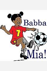 Babba Mia! Kindle Edition