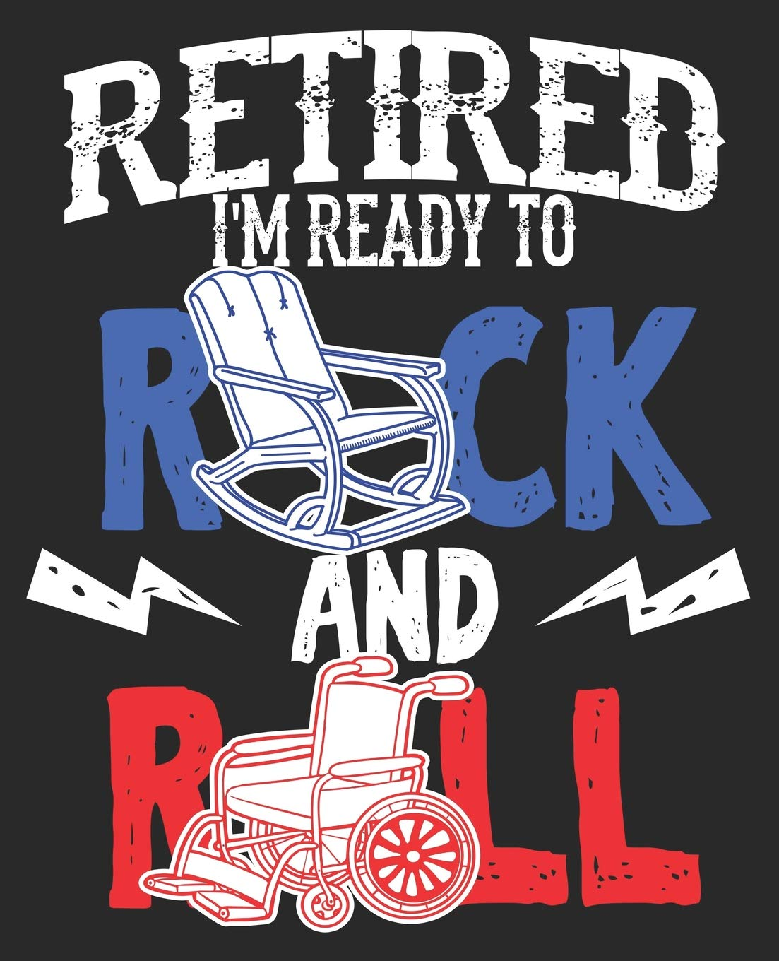 Retired I'm Ready To Rock And Roll: Funny Retirement Men Coworker Women  Husband Composition Notebook 100 College Ruled Pages Journal Diary:  Notebooks, Smitten: 9781075992247: Amazon.com: Books
