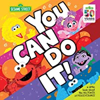 You Can Do It!: A Little Book about the Big Power of Perseverance