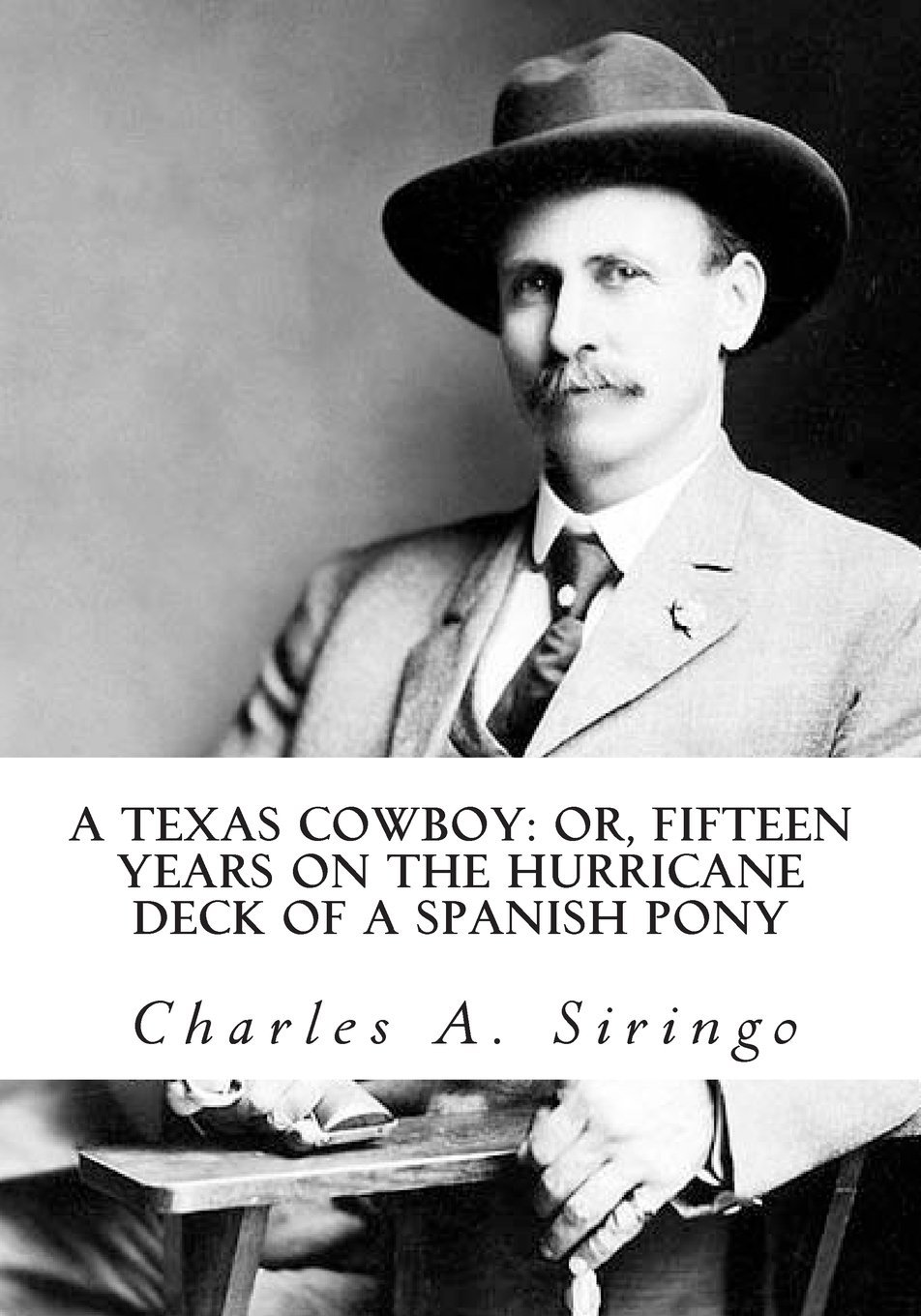 A Texas Cowboy: or, Fifteen Years on the Hurricane Deck of a Spanish Pony PDF