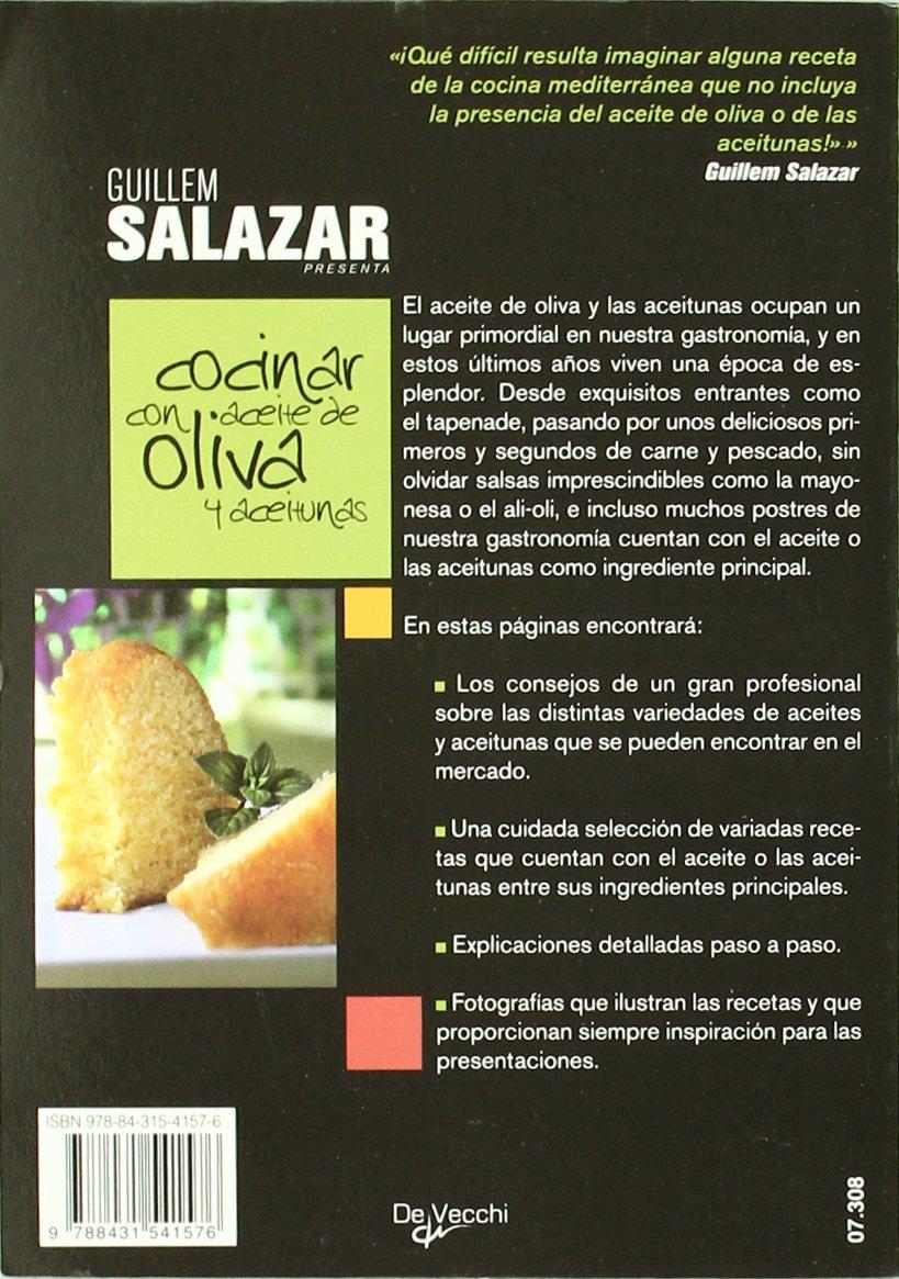 Cocinar con Aceite de Oliva y Aceitunas: GUILLEM SALAZAR : 9788431541576: Amazon.com: Books