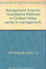 KRAJEWSKI MANAGEMENT SCIENCE - QUANTITATIVE METHO DS IN CONTEXT: Quantitative Methods in Context (Wiley Series in Management) Hardcover