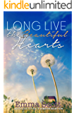Long Live the Beautiful Hearts (Beautiful Hearts Duet Book 2)