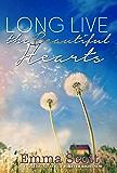 Long Live the Beautiful Hearts (Beautiful Hearts Duet Book 2)