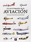 La Enciclopedia De La Aviación (ENCICLOPEDIAS BÁSICAS DEL TRANSPORTE)