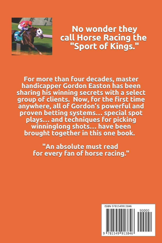 Handicapping Secrets of The Horse Racing Fanatic: Gordon Easton