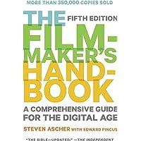 Filmmaker's Handbook, The (fifth Edition): A Comprehensive Guide