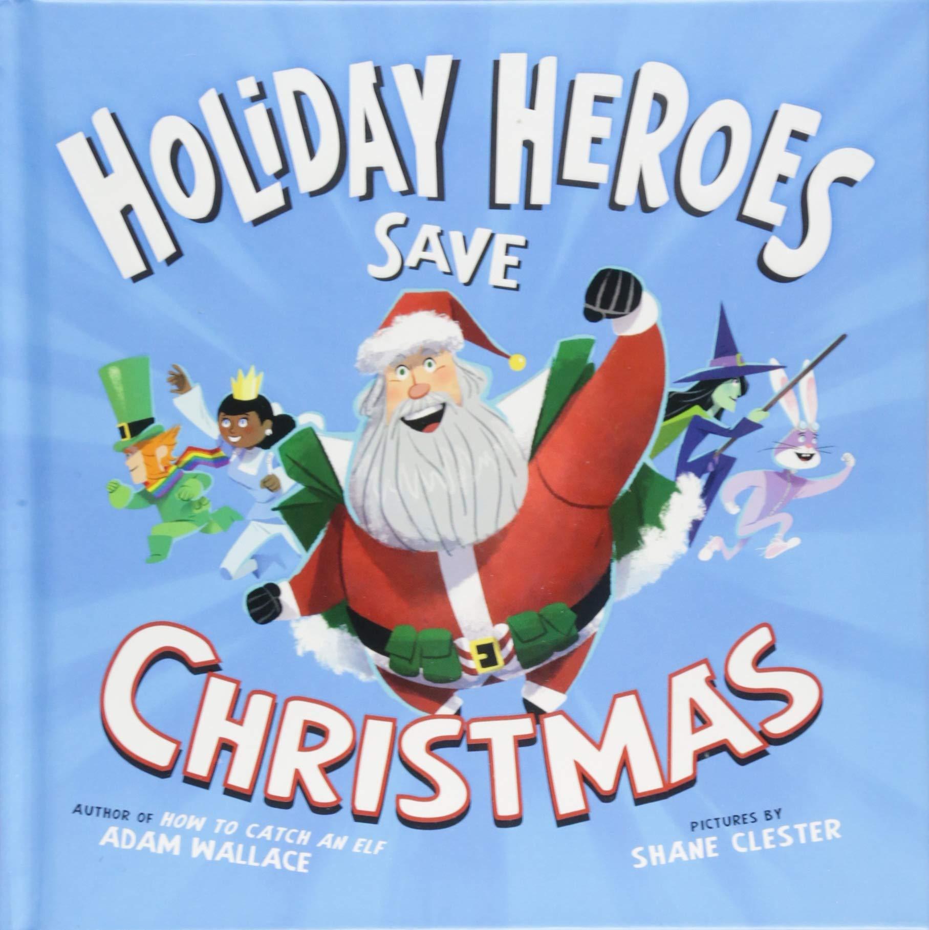 Save Christmas.Amazon Com The Holiday Heroes Save Christmas 9781492669708