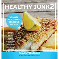 Healthy Junk 2: 50 More Junk Foods Made Healthy
