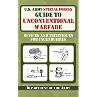 U.S. Army Special Forces Guide to Unconventional Warfare: Devices and Techniques for Incendiaries