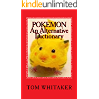 Pokemon: An Alternative Dictionary: A Funny, Offbeat Take on Pokemon Character Names