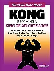 Kong Becoming a King of API Gateways