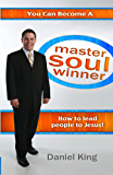 You can Become a Master Soul Winner