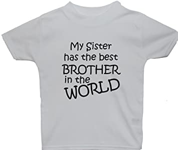My Sister Has The Best Brother In The World 3 6 Months White