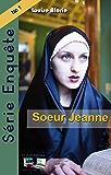 Série Enquête Soeur Jeanne (Série Enquête Roman policier Mystère et suspense t. 1) (French Edition)