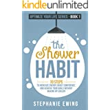 The Shower Habit: 10 Steps to Increase Energy, Boost Confidence, and Achieve Your Goals Without Waking Up Earlier (Optimize Y