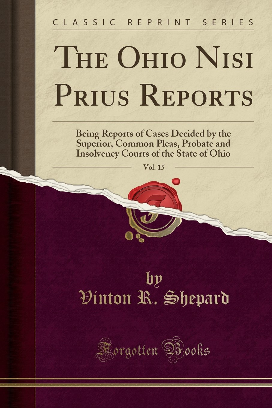 The Ohio Nisi Prius Reports, Vol. 15: Being Reports of Cases Decided by the Superior, Common Pleas, Probate and Insolvency Courts of the State of Ohio (Classic Reprint) ebook
