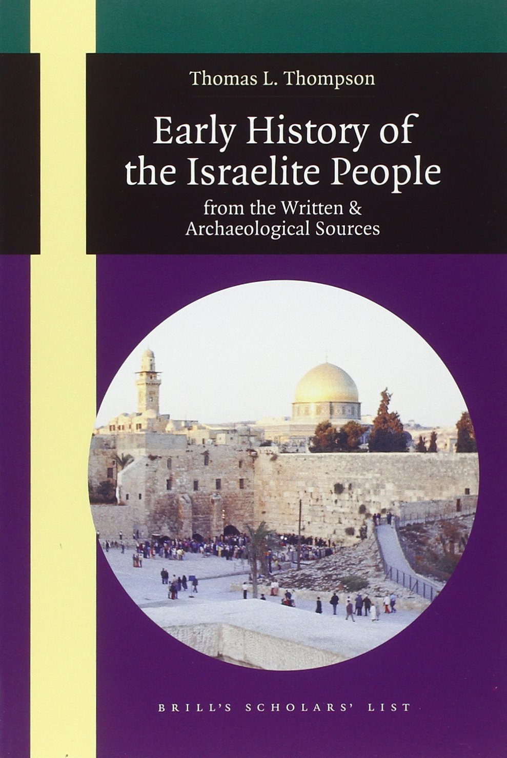 Early History of the Israelite People: From the Written & Archaeological Sources (Brill's Scholars' List) pdf epub