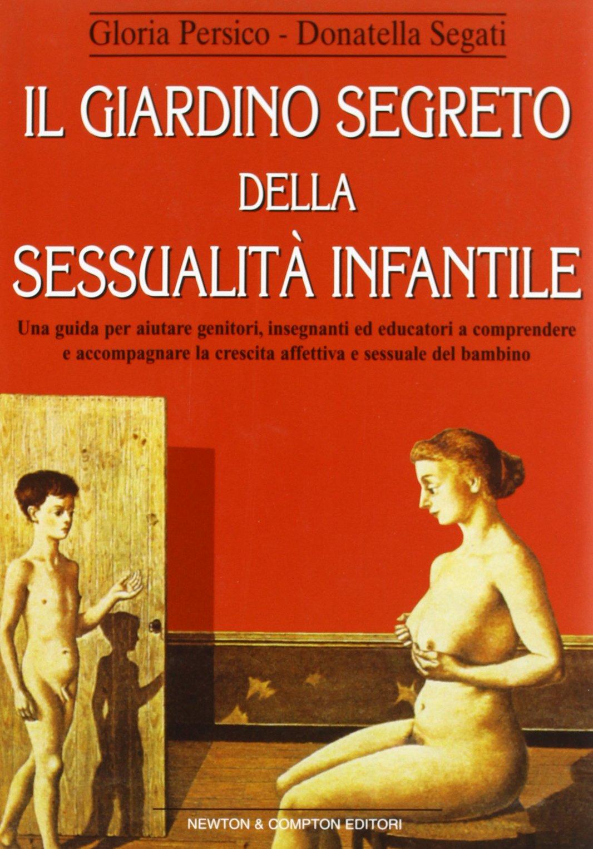 il giardino segreto della sessualità infantile: amazon.it: gloria ... - Persici Arredo Bagno