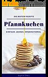 Pfannkuchen: die besten Rezepte - Einfach, schnell und international!