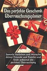 Das perfekte Geschenk - Überraschungsplaner: Sammle Vorlieben und Wünsche deiner Freunde und Familie und finde jedesmal die perfekte Überraschung (German Edition) Paperback