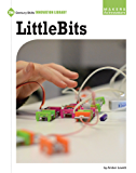 LittleBits (21st Century Skills Innovation Library: Makers as Innovators)