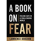 A Book On Fear: Feeling Safe In A Challenging World