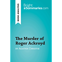 The Murder of Roger Ackroyd by Agatha Christie (Book Analysis): Detailed Summary, Analysis and Reading Guide (BrightSummaries.com)