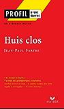 Profil - Sartre (Jean-Paul) : Huis clos : Analyse littéraire de l'oeuvre (Profil d'une Oeuvre t. 31) (French Edition)