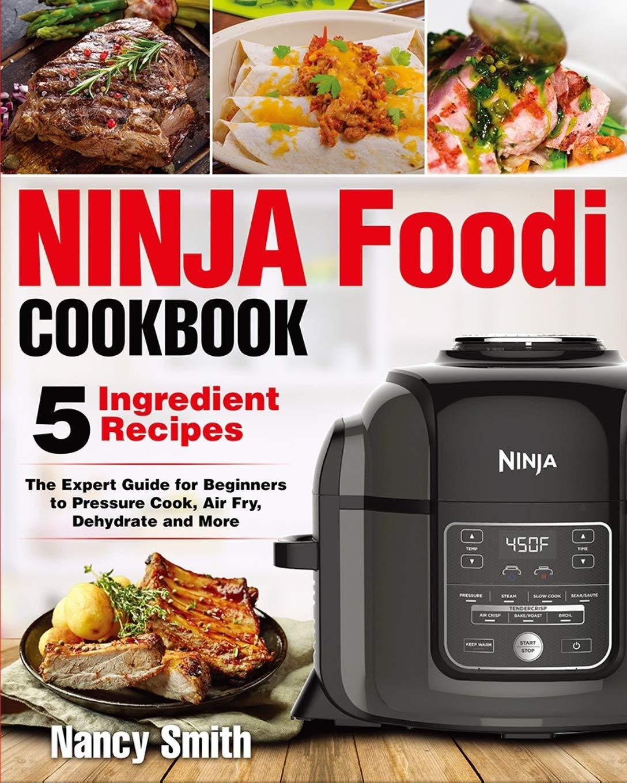Ninja Foodi: Easy Ninja Foodi Cookbook with Only 5 ...