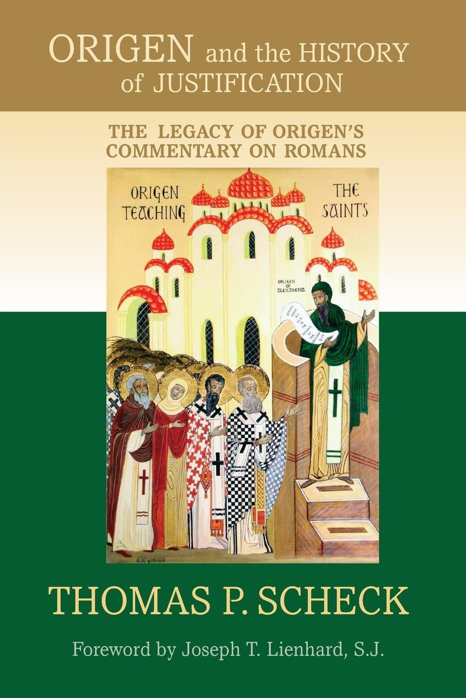 Origen and the History of Justification: The Legacy of Origen's Commentary on Romans pdf