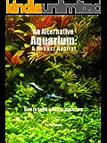 An Alternative Aquarium: A Robust Habitat