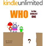 "Children's book: ""WHO is the COOLEST ONE?"": Bedtime stories about robots, Robotics books, short moral stories for kids for ages 2-7 (BOOKS FOR KIDS Book 3)"