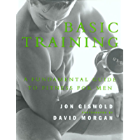 Basic Training: A Fundamental Guide to Fitness for Men (English Edition)