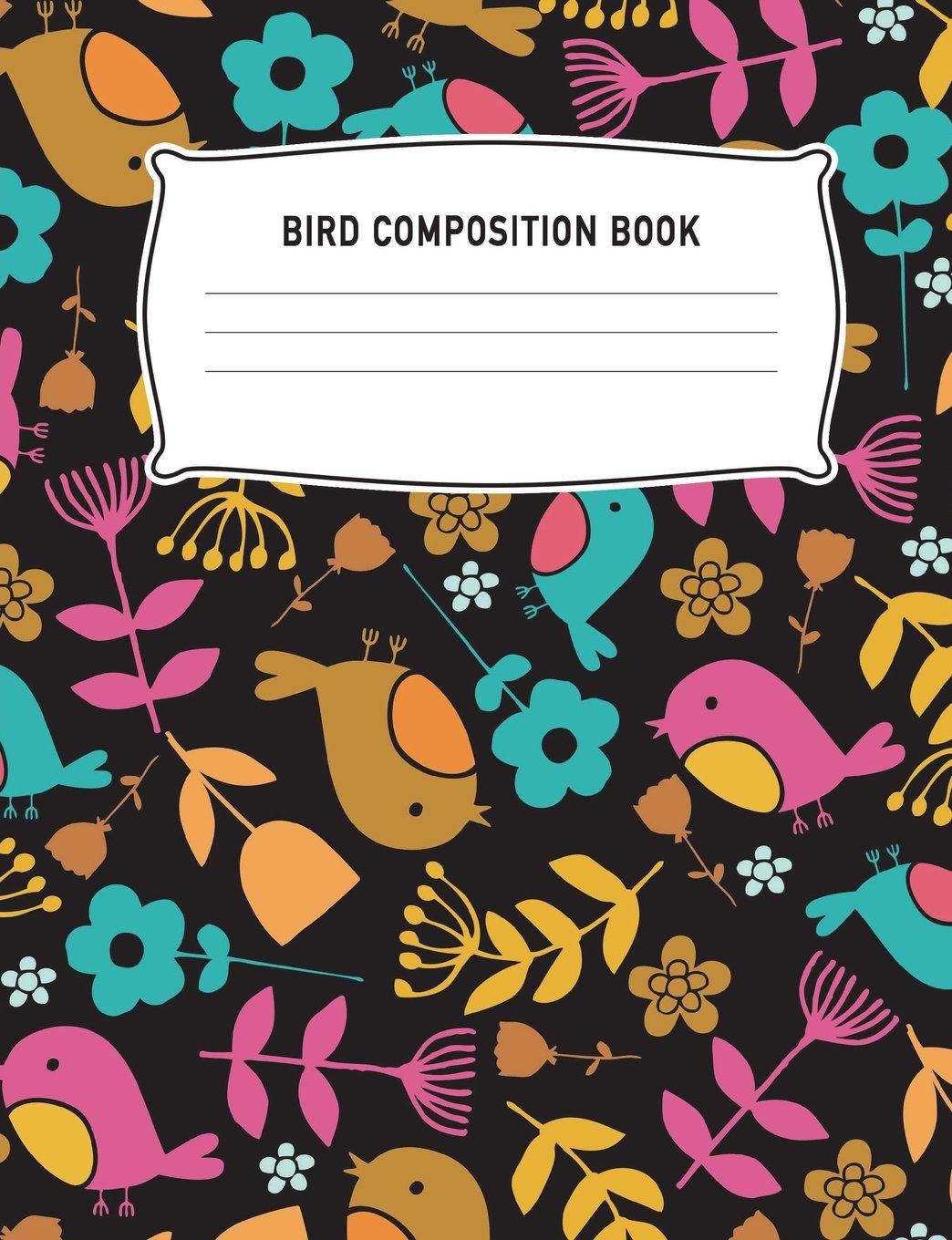 Download Bird Composition Book: Colorful Birds Black Background Notebook College Ruled Writing Diary Practice Journal Organizer: Youth, Kids, Middle School, ... Lined Paper Note Taking, Write, 100 Pages pdf epub