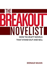 The Breakout Novelist: How to Craft Novels That Stand Out and Sell Paperback